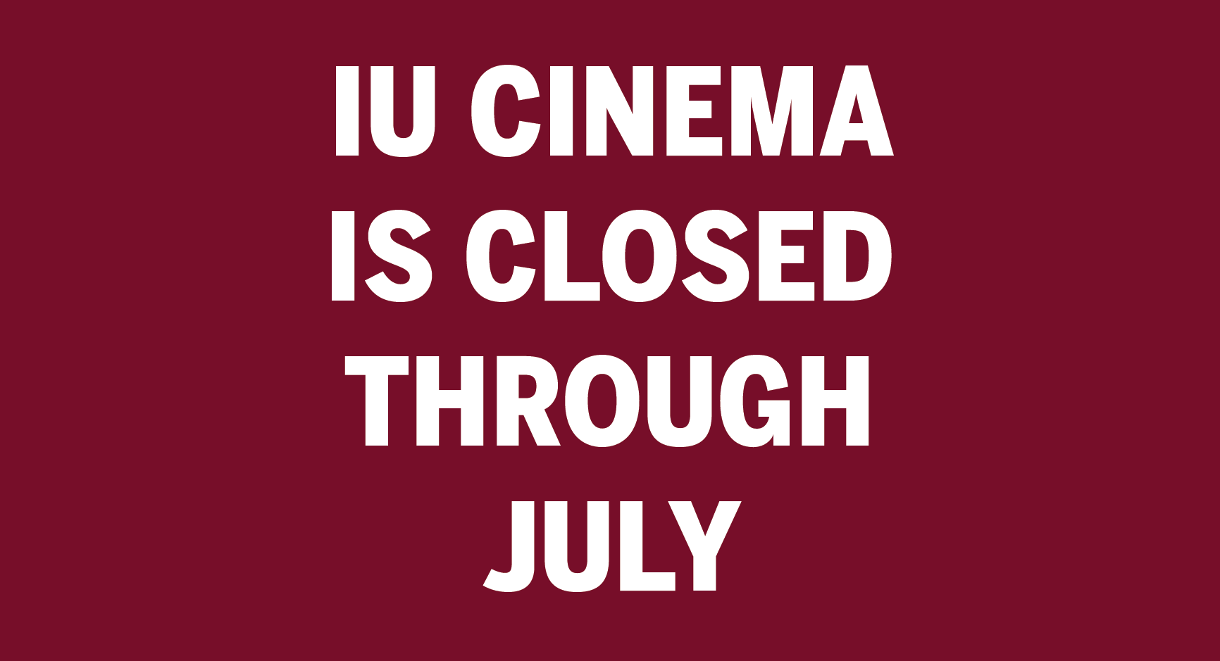 Still image from IU Cinema is closed through July.