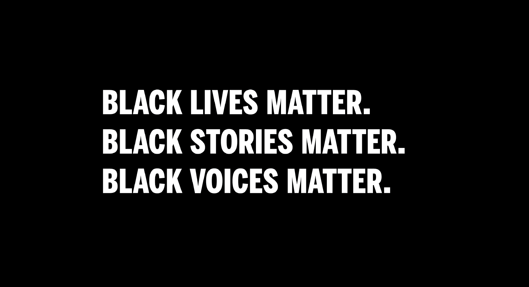Still image from Black Lives Matter. Black Stories Matter. Black Voices Matter..