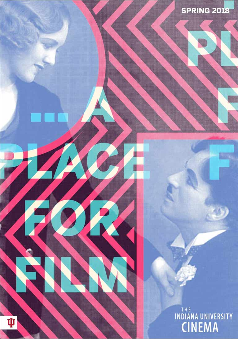 'The Indiana University Cinema, ... a place for film, spring 2018.' Read the spring 2018 program booklet.